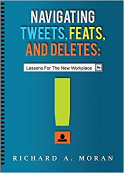 Navigating Tweets, Feats, And Deletes: Lessons For The New Workplace