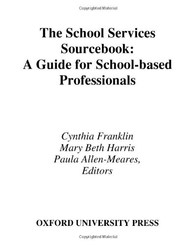 The School Services Sourcebook: A Guide for School-Based...