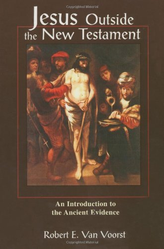 Jesus Outside the New Testament: An Introduction to the...