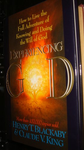 Experiencing God; How to Live the Full Adventure of Knowing and Doing the Will of God