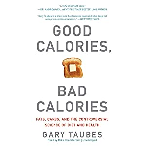 Good Calories, Bad Calories Audiobook