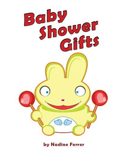Baby Shower Gifts: Ideas About Unique Gifts, Baskets And Presents That Don't Break The Bank