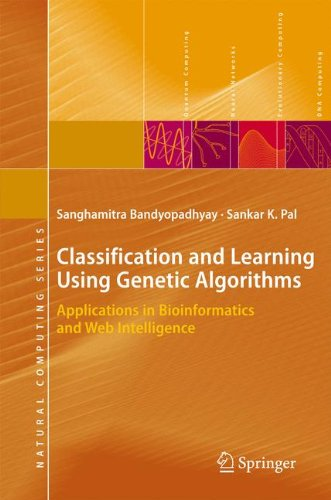 Classification and Learning Using Genetic Algorithms: Applications in Bioinformatics and Web Intelligence (Natural Compu