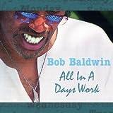 echange, troc Bob Baldwin - All in a Days Work