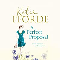 A Perfect Proposal (       UNABRIDGED) by Katie Fforde Narrated by Jilly Bond