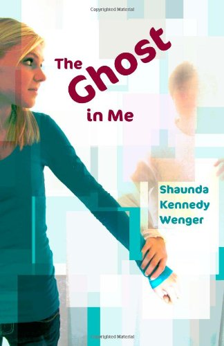 The Ghost in Me (Paperback) by Shaunda Kennedy Wenger