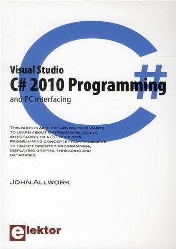 Visual Studio C# 2010 Programming and PC Interfacing
