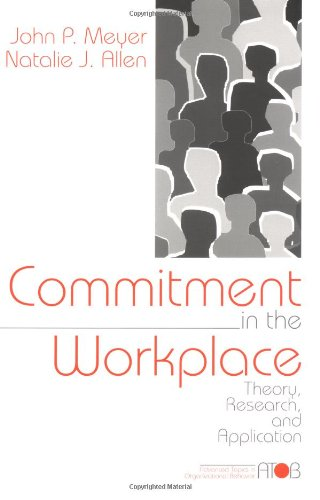 Commitment in the Workplace: Theory, Research,
