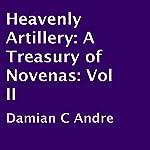 Heavenly Artillery: A Treasury of Novenas, Book 2 | Damian C. Andre