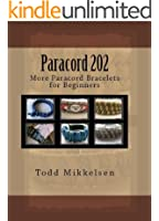 Paracord 202: More Paracord Bracelets for Beginners (English Edition)