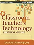 img - for The Classroom Teacher's Technology Survival Guide[CLASSROOM TEACHERS TECHNOLOGY][Paperback] book / textbook / text book