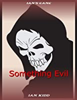 Ian's Gang - Something Evil