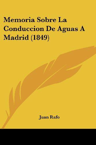 Memoria Sobre La Conduccion de Aguas a Madrid (1849)