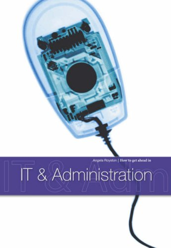 IT & Administration (How to Get Ahead in)