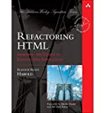img - for [(Refactoring HTML: Improving the Design of Existing Web Applications )] [Author: Elliotte Rusty Harold] [Dec-2012] book / textbook / text book