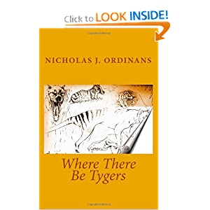 Where There Be Tygers Nicholas J. Ordinans