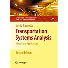 Transportation Systems Analysis: Models and Applications (Springer Optimization and Its Applications) Ennio Cascetta