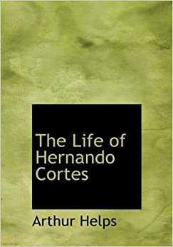 the life of hernando cortes Hernando cortés please help support the life cortés led in the antilles was that of the military man of his time, with intervals of rest on such estates as he.