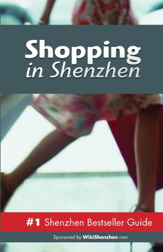 Shopping In Shenzhen: Never Ever Get Lost