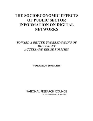 The Socioeconomic Effects of Public Sector Information on Digital Networks: Toward a Better Understanding of Different Access and Reuse Policies: Workshop Summary