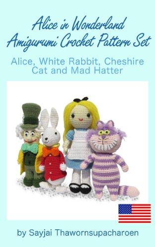 Alice in Wonderland Amigurumi Crochet Pattern Set, Alice, White Rabbit, Cheshire Cat and Mad Hatter