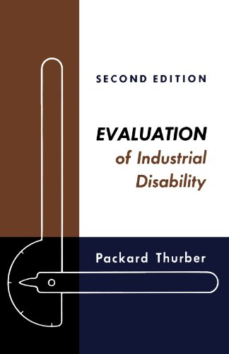Evaluation of Industrial Disability: Prepared by the Committee of the California Medical Association and Industrial Acci