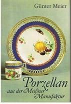 Porzellan aus der Meißner Manufaktur…