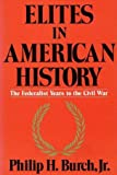 img - for Elites in American History: The Federalist Years to the Civil War book / textbook / text book