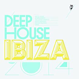 Deep House Ibiza 2014 [Import allemand]