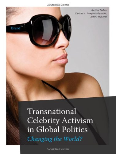 Transnational Celebrity Activism in Global Politics: Changing the World?
