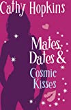 Mates, Dates and Cosmic Kisses: Bk. 2 (Mates Dates)