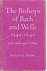 The Bishops of Bath and Wells, 1540-1640: Social and Economic Problems