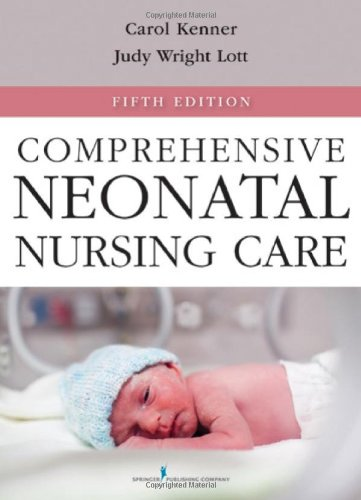 Comprehensive Neonatal Nursing Care: Fifth Edition (Comprehensive Neonatal Nursing: A Physiologic Perspective (Kenner)) front-696447