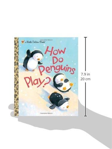 How Do Penguins Play? (Little Golden Books)