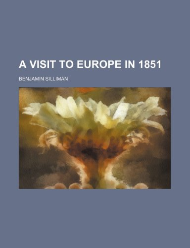 A Visit to Europe in 1851