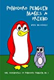 Pomodoro Penguin Makes a Friend: a picture book for children ages 4-6 about friendship and respect (The Adventures of Pomodoro Penguin Children's Picture Book Series 1)