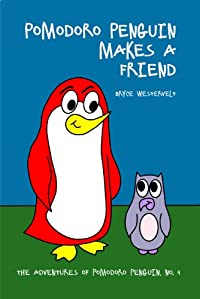 (FREE on 6/29) Pomodoro Penguin Makes A Friend by Bryce Westervelt - http://eBooksHabit.com