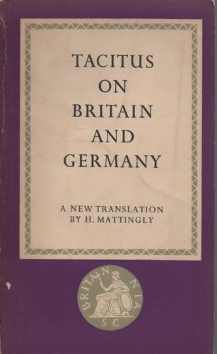 Tacitus on Britain and Germany: A translation of the Agricola and the Germania (Penguin classics), Cornelius Tacitus