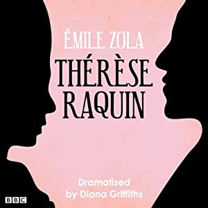Therese Raquin (Classic Serial) | [Émile Zola, Diana Griffiths (dramatisation)]