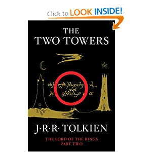 The Two Towers: Being the Second Part of The Lord of the Rings by J.R.R. Tolkien