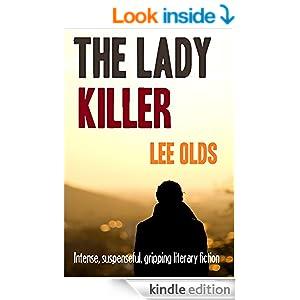 THE LADY KILLER: intense, suspenseful, gripping literary fiction