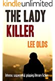 THE LADY KILLER: intense, suspenseful, gripping literary fiction