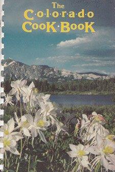 The Colorado cook book: A benefit for the University of Colorado Libraries, Boulder
