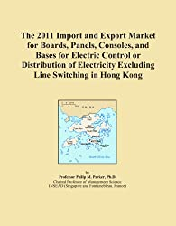 The 2011 Import and Export Market for Boards, Panels, Consoles, and Bases for Electric Control or Distribution of Electricity Excluding Line Switching in Hong Kong