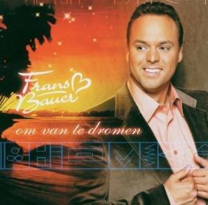 Frans Bauer - Om Van Te Dromen - Zortam Music