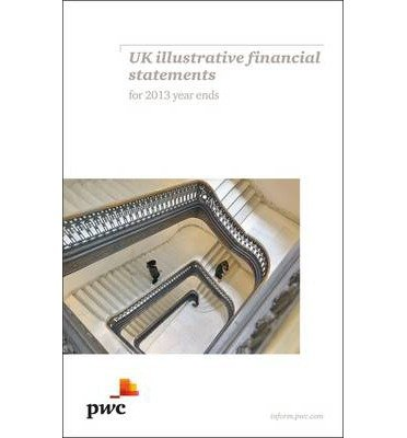 pwc-uk-illustrative-financial-statements-for-2013-year-ends-author-pricewaterhousecoopers-nov-2013