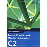 Edexcel AS and A Level Modular Mathematics - Core Mathematics 2 (C2)by Keith Pledger