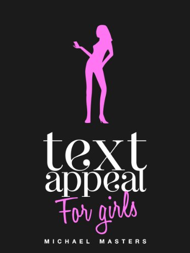 TextAppeal - For Girls! - Text The Guy, Get The Guy!
