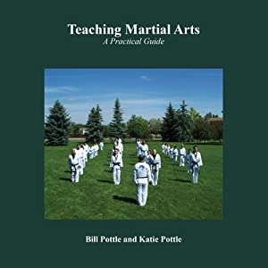 Teaching Martial Arts: A Practical Guide | [Katie Pottle, Bill Pottle]