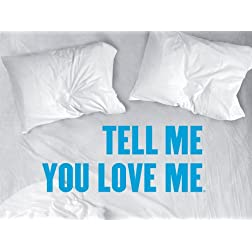 Tell Me You Love Me Season 1